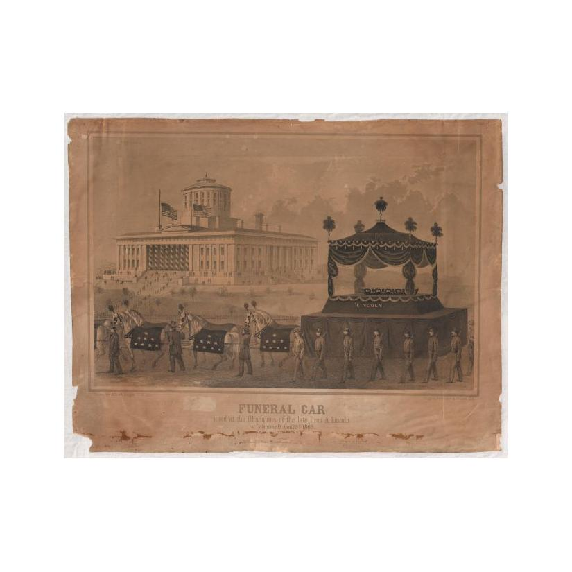 Image: Funeral Car Used at the Obsequies of the Late Pres. A. Lincoln at Columbus, O. April 29th 1865